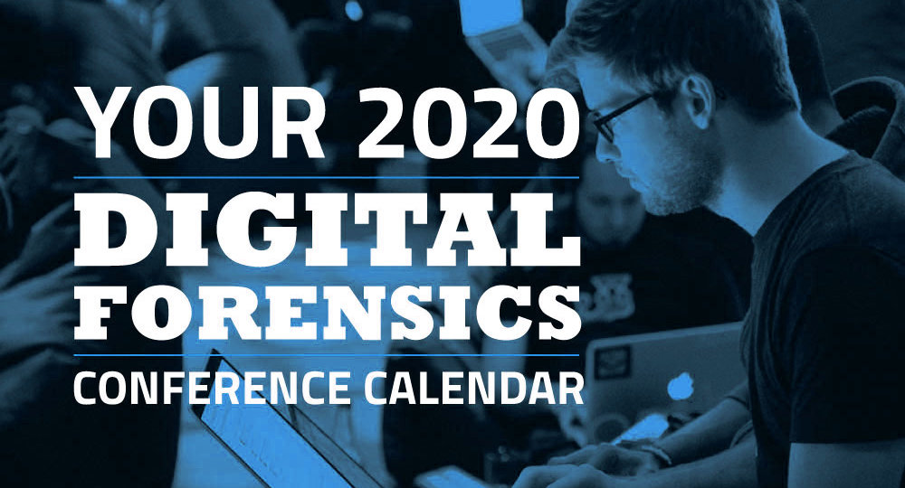 Our 2020 Digital Forensics and Computer Forensics Conference Calendar
