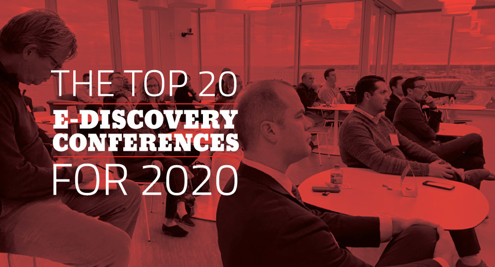 The Top 20 E-Discovery Conferences for 2020
