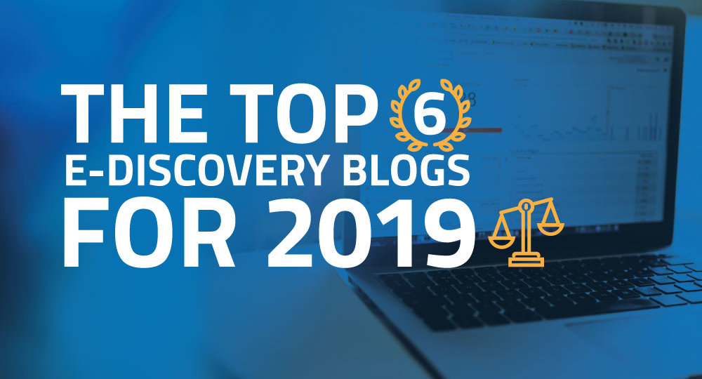 The Top 6 E-Discovery Blogs for 2019