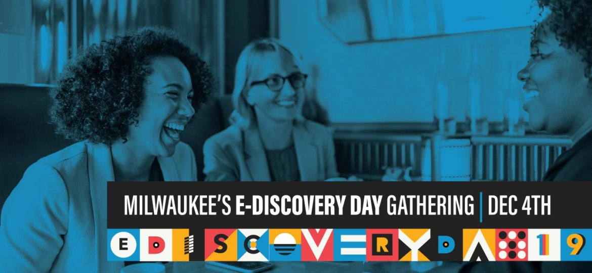 Milwaukee's E-Discovery Day Gathering
